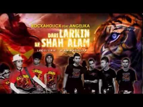 DARI LARKIN KE SHAH ALAM - ROCKAHOLICX feat ANGELIKA