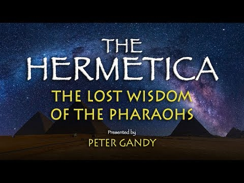 The Hermetica: The Lost Wisdom of the Pharaohs - Presented by Peter Gandy