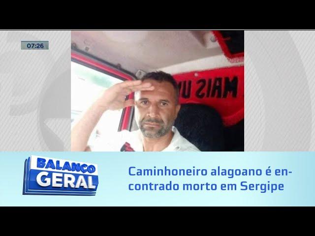 Caso José Wilson: Caminhoneiro alagoano é encontrado morto em Sergipe