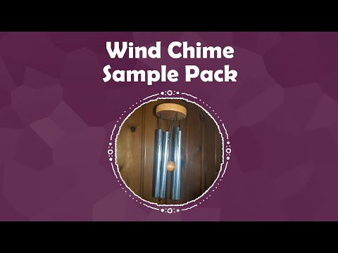 Wind Chime Sample Pack