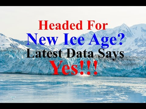 Headed For A New Ice Age? Latest Data Says Yes!