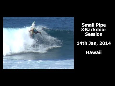 Small Pipe & BackDoor Session 14th Jan, 2014 Hawaii