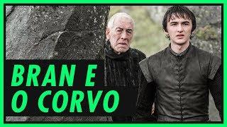 BRAN E O CORVO DE TRÊS OLHOS | GAME OF THRONES