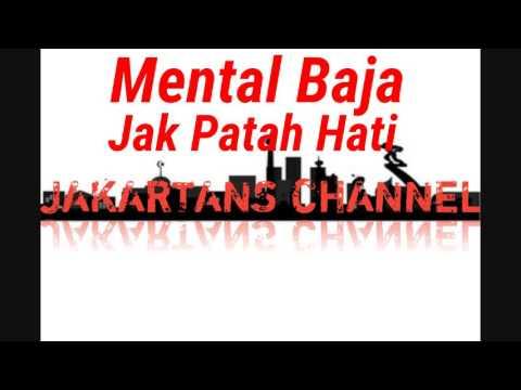 Mental Baja - Jak Patah Hati