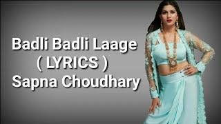 Badli Badli Laage ( LYRICS ) | Sapna Choudhary | Vicky Kajla | Deep Lyrics