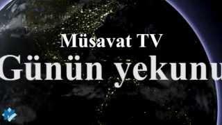 Müsavat TV - Günün yekunu 11.07.13