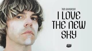 Tim Burgesss 'I Love The New Sky' (Official Album Stream)