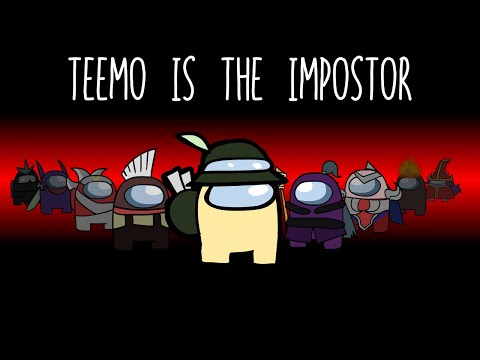 TEEMO IS THE IMPOSTOR - AMONG US X LEAGUE OF LEGENDS CROSSOVER