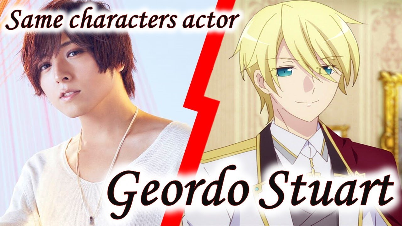 Same Anime Characters Voice Actor with Otome Game no Hametsu Flag Geordo Stuart