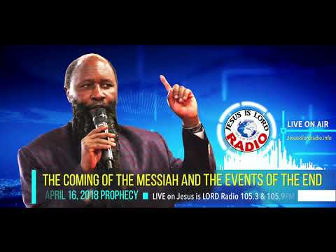 PROPHECY OF THE COMING OF THE MESSIAH & THE EVENTS OF THE END - PROPHET DR. OWUOR