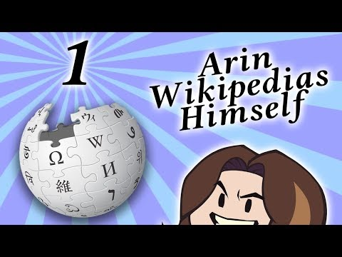 Arin Wikipedias Himself  PART 1  Game Grump