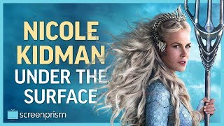 Nicole Kidman: Under the Surface