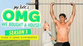 Turning Our Gross Garage into a Beautiful Home Gym | OMG We Bought A House! | Mr. Kate