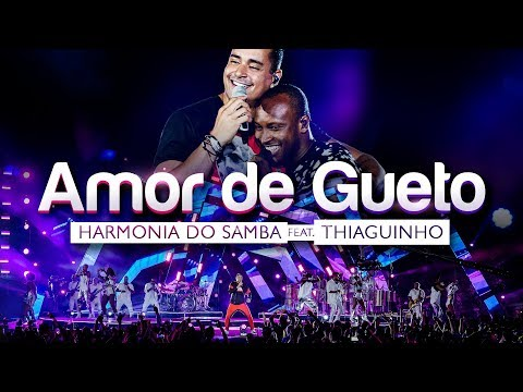 Harmonia do Samba feat. Thiaguinho - Amor de Gueto (Clipe Oficial)