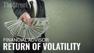 Financial Advisor Helps You Handle Market Volatility
