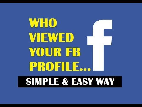 How To See Who Viewed Your Facebook Profile 2019 Without Being
