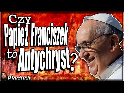 Plociuch #339 - Czy Papież Franciszek to Antychryst lub Fałszywy Prorok / Antypapież