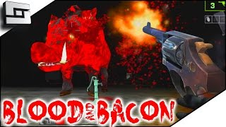 NEVER AGAIN! Blood and Bacon Gameplay