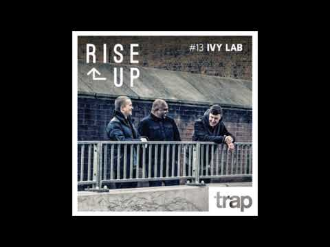 IVY LAB Trap Magazine Presents  Rise Up 013 Critical Music