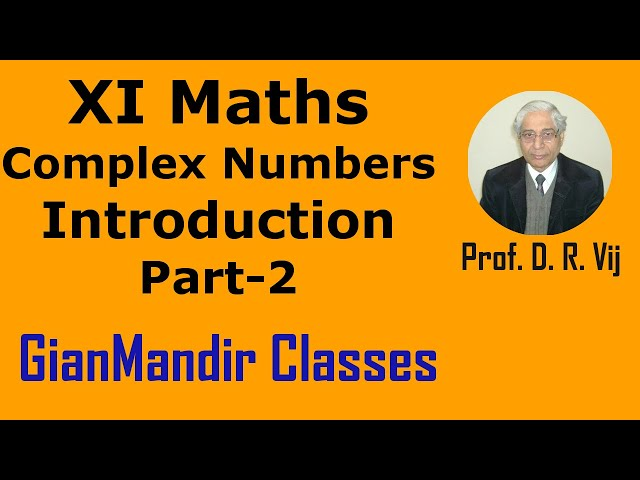 XI Mathematics - Complex Numbers - Introduction (Part-2) by Divya Mam
