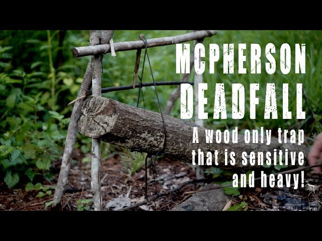 McPherson Deadfall: Primitive Trap Without Rocks
