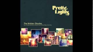 Pretty Lights - Can