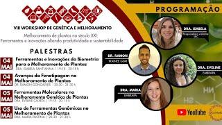 VIII Workshop de Genética e Melhoramento - Dia 1