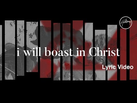 I Will Boast In Christ Lyric Video - Hillsong Worship