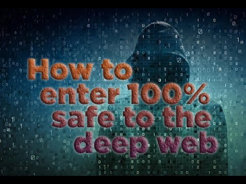 How to enter safely to the Deep Web