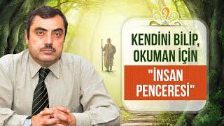 """Mustafa KARAMAN - Kendini bilip, okuman için """"İnsan Penceresi"""""""
