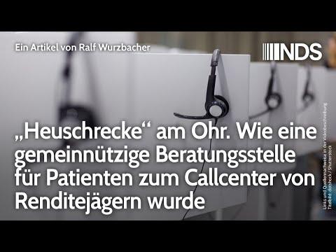 """""""Heuschrecke"""" am Ohr. Gemeinnützige Beratungsstelle für Patienten wird zum Renditejäger-Callcenter"""