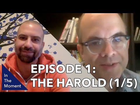 In The Moment: The Harold - Part 1