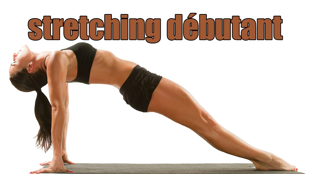 Exercices De Stretching Debutant Cours Complet Youtube