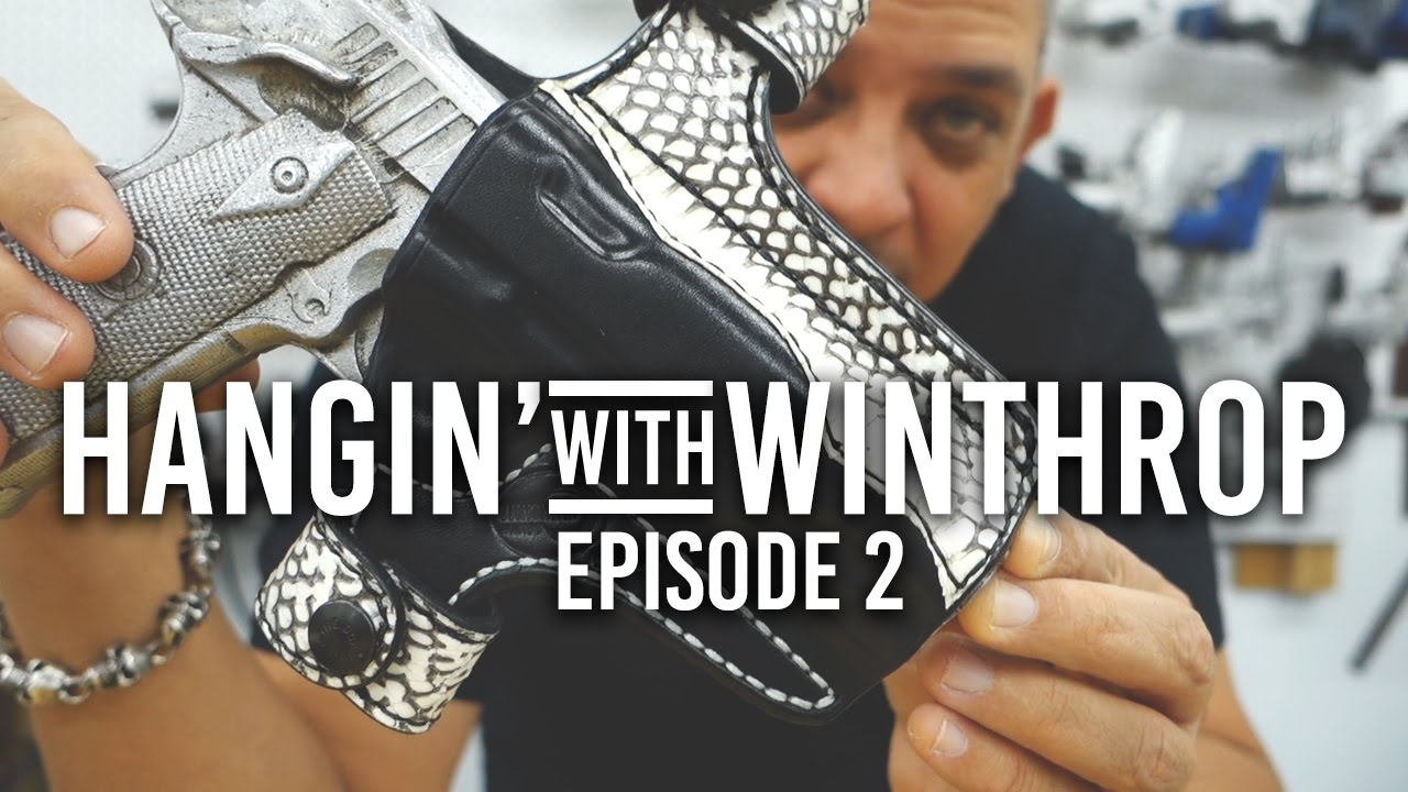 Cobra Skin 1911 Holster! | Hangin' With Winthrop Episode 2