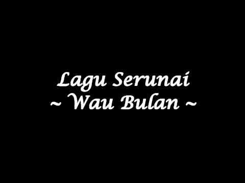 Serunai - Wau Bulan (Studio Quality)