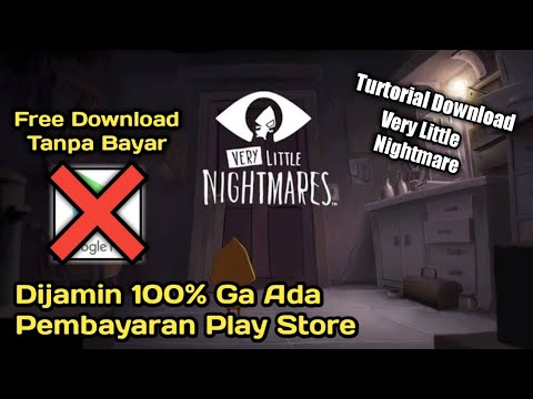 Cara Download Free Very Little Nightmare - Tanpa Hambatan Goggle Play - Link In Description