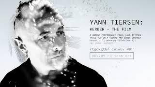 Introducing, Yann Tiersen: Kerber – The Film