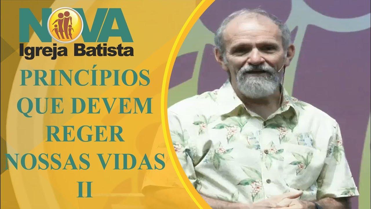 PRINCÍPIOS QUE DEVEM REGER NOSSAS VIDAS - II