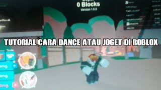 Tutorial how to Dance/joget in ROBLOX 100 percent working