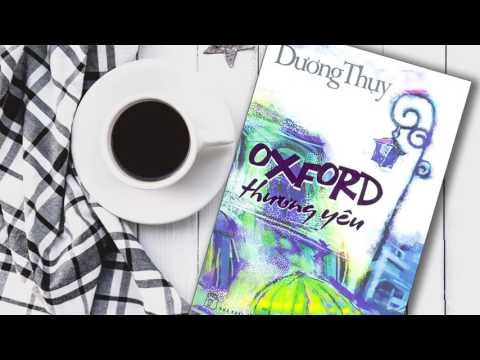 Oxford Thương Yêu_Phần 1_Ngỡ ngàng nhập học