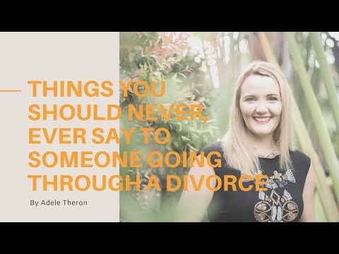 Things You Should Never, Ever Say To Someone Going Through A Divorce