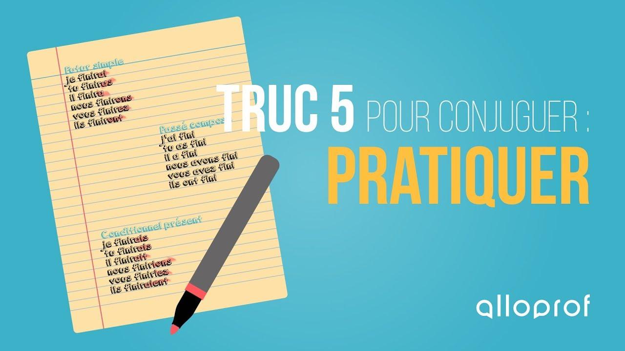 Trucs Pour Conjuguer Alloprof