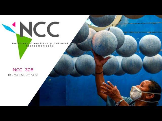 Noticiero Científico y Cultural Iberoamericano, emisión 308. 18 al 24 de enero 2021