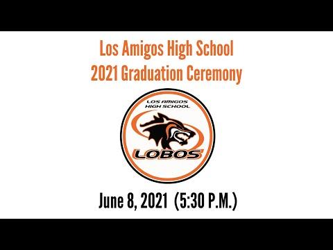 Los Amigos High School 2021 Graduation