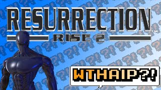 Rise 2: Resurrection - or is it Resurrection: Rise 2? I dunno - WTHAIP?!