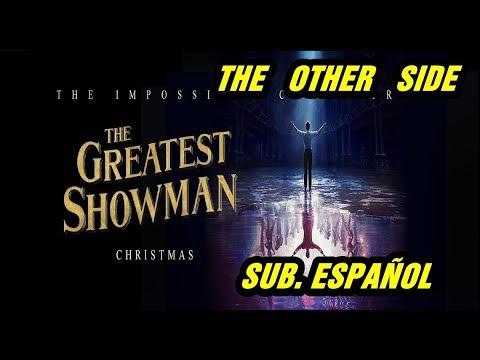 The Other Side Sub Español El Gran Showman Hugh Jackman