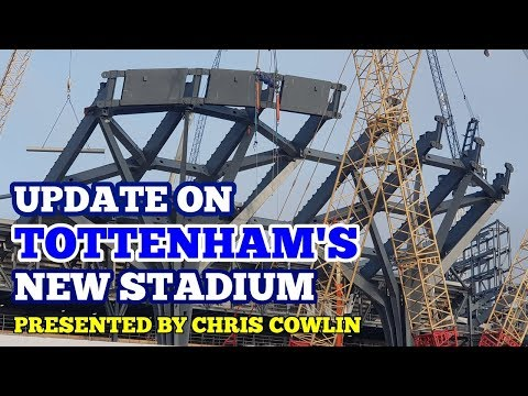UPDATE ON TOTTENHAM'S NEW STADIUM: Installation of South Stand Steel Continues: 6 January 2018