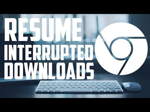 How To Resume Corrupted Downloads On Google Chrome