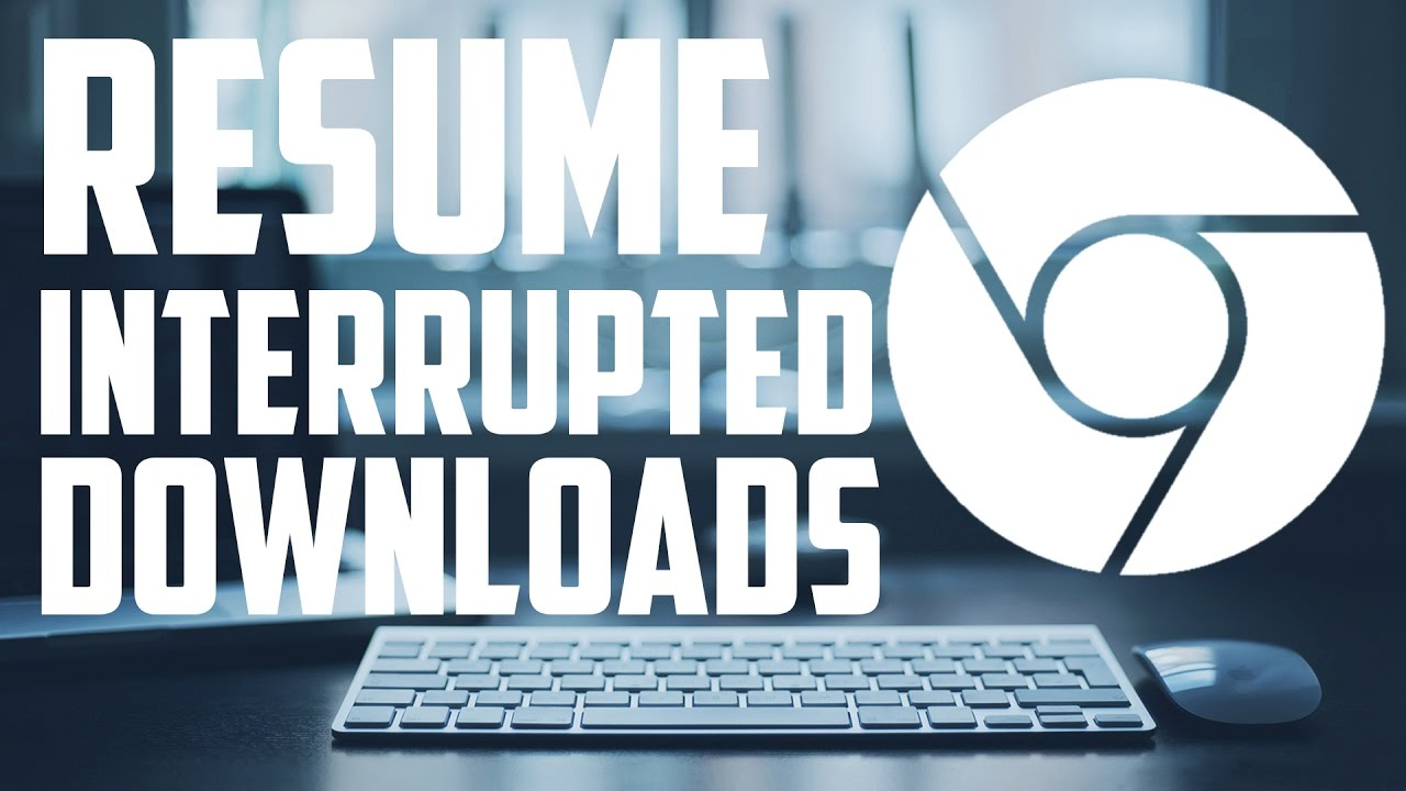 How To Resume Corrupted Downloads On Google Chrome Youtube