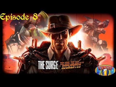 The Surge: The Good, The Bad, and the Augmented Episode 8 - La Muerta Gets Around |